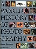 A World History of Photography, Rosenblum, Naomi, 1558590544