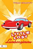 Little Lost Lamborgimme, Donna Kennedy, 1622957059