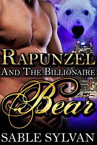 Rapunzel And The Billionaire Bear: A BBW Bear Shifter Paranormal Romance Novella (The Shifter Princes Book 4) by [Sylvan, Sable]
