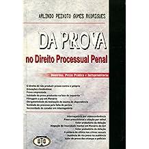 Da Prova no Direito Processual Penal. Doutrina, Peças Prática e Jurisprudência