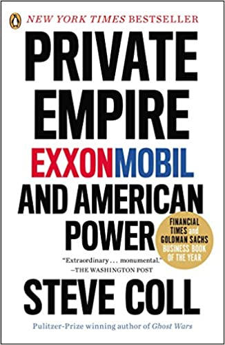 ff3ad1de640 Private Empire: ExxonMobil and American Power: Steve Coll ...