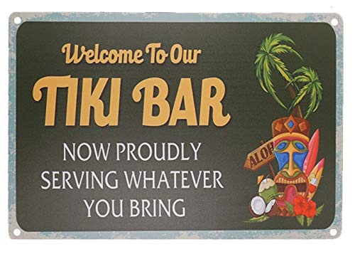 Monifith Welcome to Our Tiki Bar Now Proudly Serving Whatever You Bring Vintage Metal Tin Sign Home Bar Kitchen Farmhouse Home Decor Signs 8X12Inch -