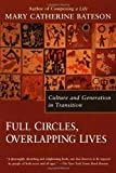 Full Circles, Overlapping Lives, Mary Catherine Bateson, 0345423577