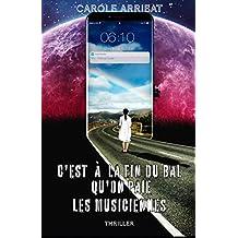 C'est à la fin du bal qu'on paie les musiciennes (French Edition)