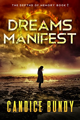 Dreams Manifest (The Depths of Memory Book 2) by [Bundy, Candice]