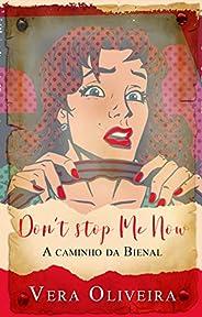 Don´t stop me now: A caminho da Bienal