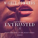 Entrusted: A Club Destiny Novel, Book 7 | Nicole Edwards