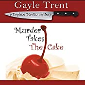 Murder Takes the Cake | Gayle Trent