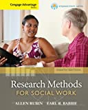 Cengage Advantage Books: Brooks/Cole Empowerment Series: Research Methods for Social Work, Rubin, Allen, 1285419073