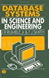 Database Systems in Science and Engineering, Rumble, J. R. and Smith, F. J., 0750300485