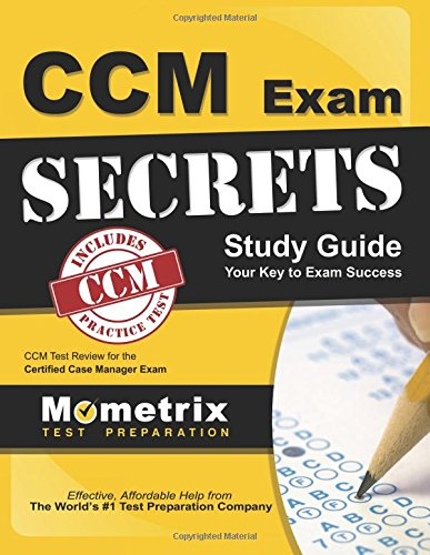 CCM Exam Secrets Study Guide: CCM Test Review for the Certified Case Manager Exam by Brand: Mometrix Media LLC