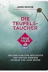 Die Teufels-Taucher (DuMont True Tales) Paperback