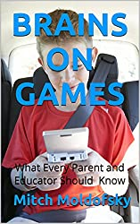 Brains On Games: What Every Parent and Educator Should Know (English Edition)