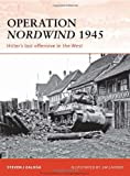Operation Nordwind 1945, Steven J. Zaloga, 1846036836