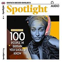 Spotlight Audio - 100 people in Britain you should know. 4/2018: Englisch lernen Audio - 100 herausragende Persönlichkeiten Hörbuch von div. Gesprochen von: div.