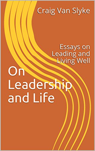 Thesis Statement For Persuasive Essay On Leadership And Life Essays On Leading And Living Well By Van Slyke Illustration Essay Example Papers also Paper Essay Amazoncom On Leadership And Life Essays On Leading And Living  The Yellow Wallpaper Essays