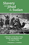 Slavery and Jihad in the Sudan, Frederic C. Thomas, 1440122598