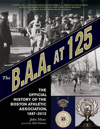 The B.A.A. at 125: The Official History of the Boston Athletic Association, 1887-2012 ebook