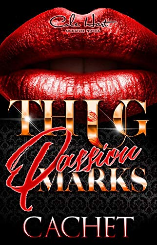 Thug Passion Marks is one of the best African American Urban Fiction books out. And now it's available here just for you reading pleasure. In this classy romance you'll take an unforgettable ride with the national bestselling author Cachet. Her writi...