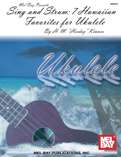 Mel Bay's Sing and Strum: 7 Hawaiian Favorites for Ukulele