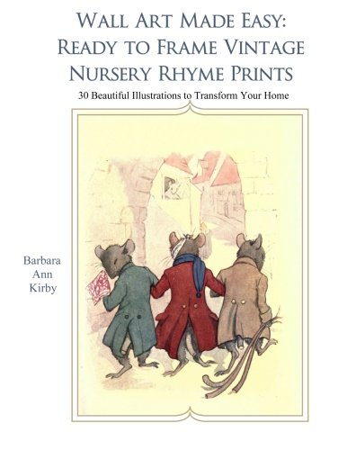 Wall Art Made Easy: Ready to Frame Vintage Nursery Rhymes: 30 Beautiful Illustrations to Transform Your Home