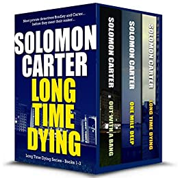 Long Time Dying - Private Investigator Crime Thriller Series Boxed Set  - books 1-3 (Long Time Dying Boxed Sets) by [Carter, Solomon]