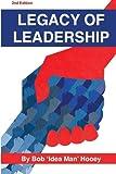 Legacy of Leadership, Bob Hooey, 148391738X