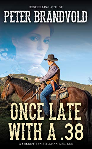 Once Late With a .38 (A Sheriff Ben Stillman Western) by [Brandvold, Peter]