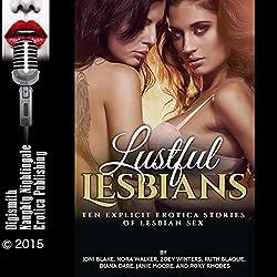 Lustful Lesbians: Ten Explicit Erotica Stories of Lesbian Sex