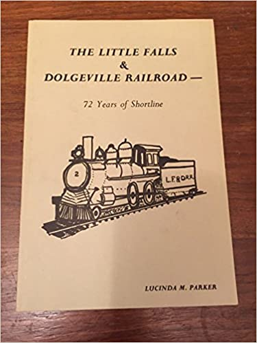 Book The Little Falls & Dolgeville Railroad: 72 years of shortline