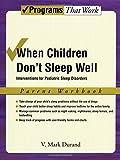 When Children Don't Sleep Well: Interventions for Pediatric Sleep Disorders Parent Workbook (Treatments That Work)