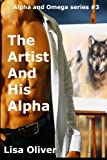 img - for The Artist And His Alpha (Alpha and Omega Series) (Volume 3) book / textbook / text book