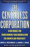 The Centerless Corporation, Bruce A. Pasternack and Albert J. Viscio, 0684851997