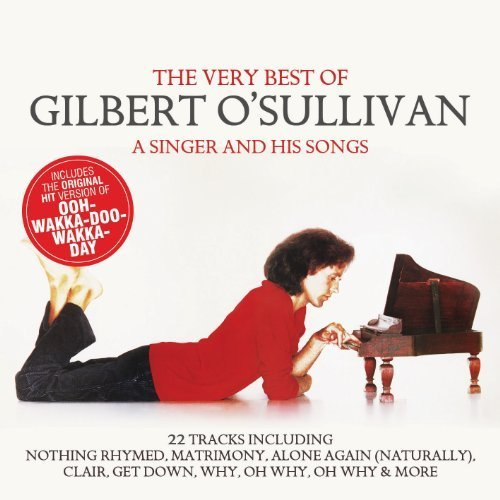 Singer & His Songs: Very Best of by O'Sullivan, Gilbert Import edition (2012) Audio CD (The Very Best Of Gilbert O Sullivan)