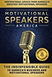 img - for Motivational Speakers America: The Indispensable Guide to America's Business and Motivational Speakers book / textbook / text book