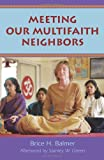 Meeting Our Multifaith Neighbors, Brice H. Balmer, 0836193393
