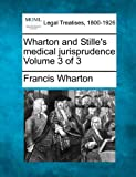 Wharton and Stille's medical jurisprudence Volume 3 Of 3, Francis Wharton, 1240180659