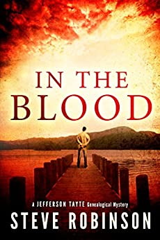 In the Blood (Jefferson Tayte Genealogical Mystery Book 1) by [Robinson, Steve]