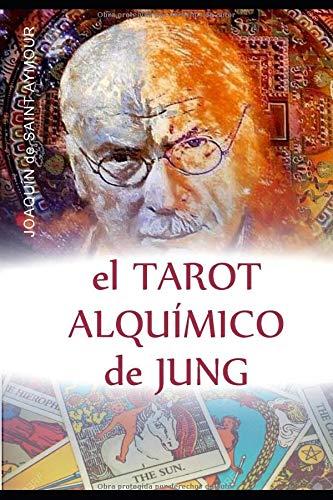 EL TAROT ALQUÍMICO DE JUNG  [de Saint Aymour, Joaquín] (Tapa Blanda)