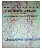 img - for Rand McNally's Pioneer Atlas of the American West book / textbook / text book