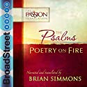 The Psalms: Poetry on Fire: The Passion Translation Hörbuch von Brian Simmons Gesprochen von: Brian Simmons