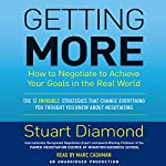 Getting More: How to Negotiate to Achieve Your Goals in the Real World | Stuart Diamond