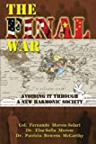 The Final War: Avoiding It through a New Harmonic Society