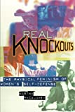 img - for Real Knockouts: The Physical Feminism of Women's Self-Defense book / textbook / text book