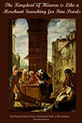 The Kingdom of Heaven is Like a Merchant Searching for Fine Pearls Paperback