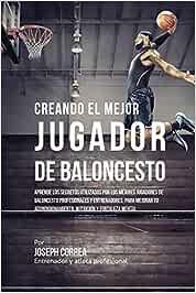 Creando el Mejor Jugador de Baloncesto: Aprende los secretos ...