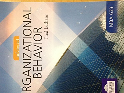 Advanced Organizational Behavior, 12th Edition (Organization Behavior)