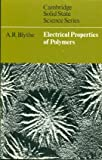 Electrical Properties of Polymers, Blythe, Anthony, 0521298253
