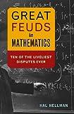 Great Feuds in Mathematics, Hal Hellman, 0471648779