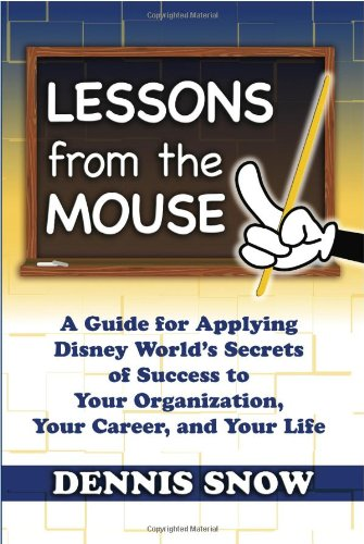Lessons from the Mouse: A Guide for Applying Disney World's...